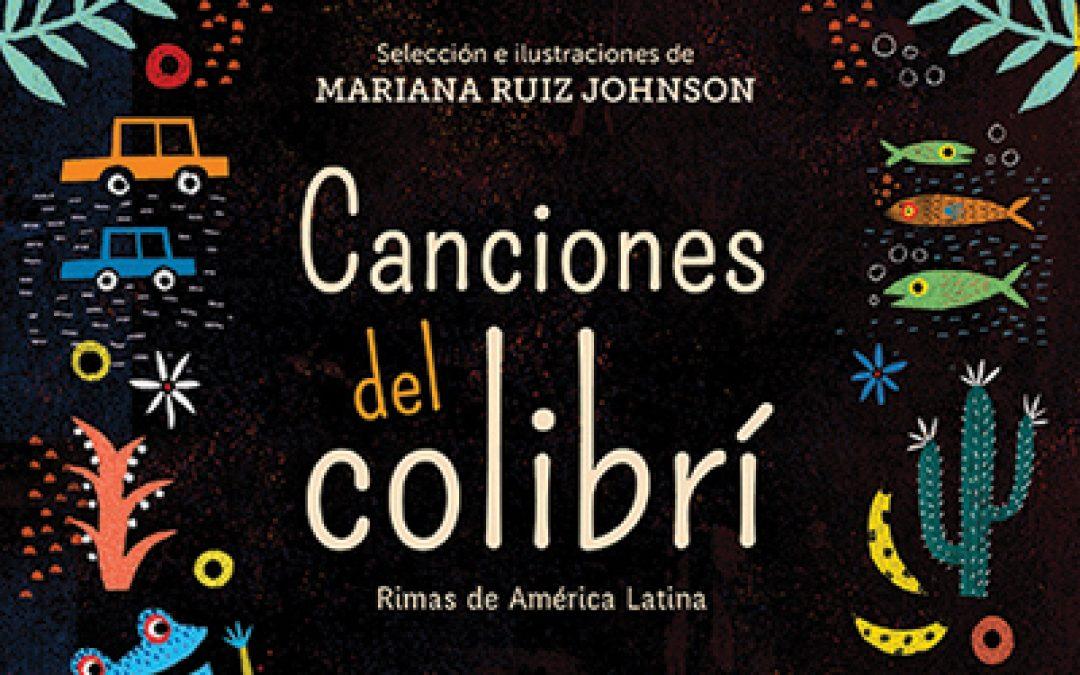 Canciones del colibrí. Rimas de América Latina