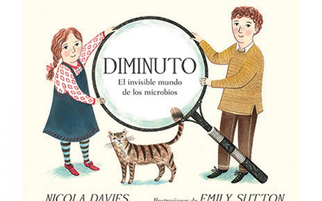 Diminuto. El mundo invisible de los microbios