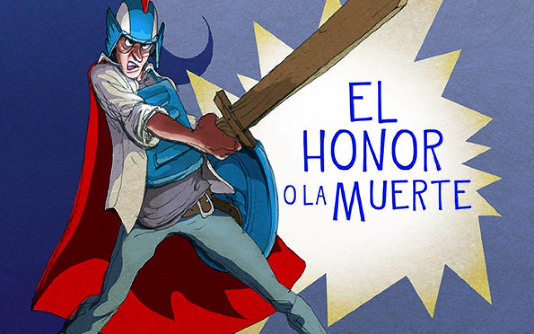 El honor o la muerte