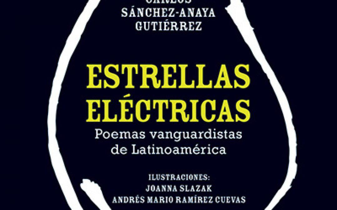 Estrellas eléctricas. Poemas vanguardistas de Latinoamérica