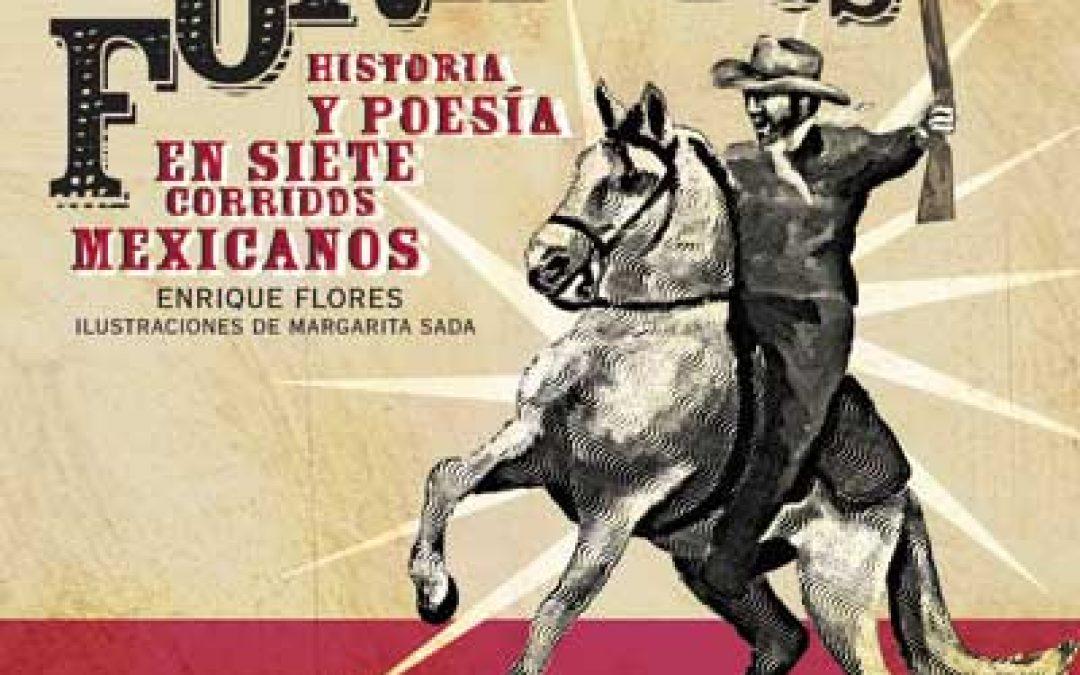 Forajidos: historia y poesía en siete corridos mexicanos